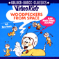 Альбом mp3: Video Kids (2000) WOODPECKERS FROM SPACE-THE SINGLES