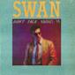 Альбом mp3: Swan (1986) DON`T TALK ABOUT IT (Single)