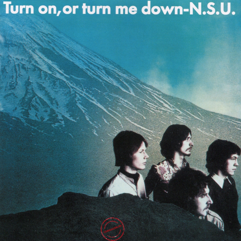 Audio CD: N.S.U. (1969) Turn On, Or Turn Me Down