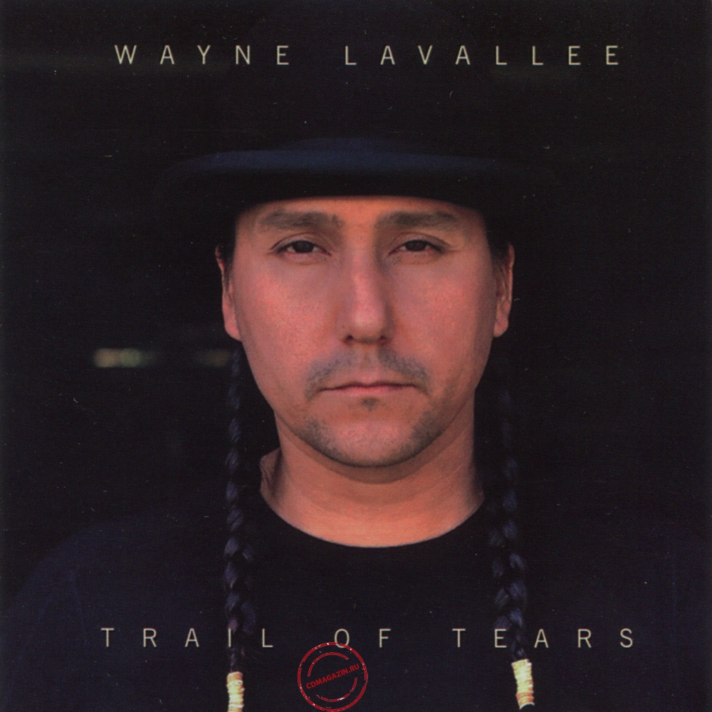 Audio CD: Wayne Lavallee (2009) Trail Of Tears