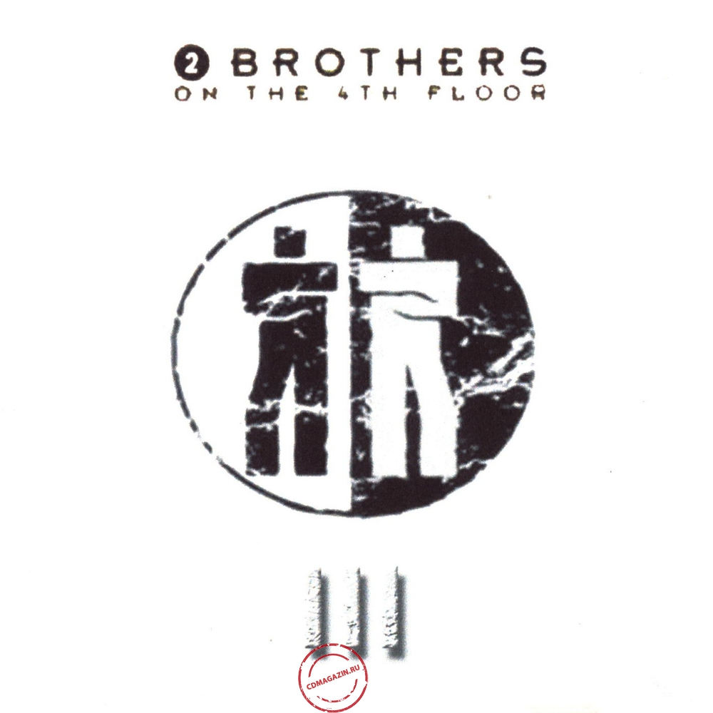 MP3 альбом: 2 Brothers On The 4th Floor (2003) III (Singles Collection) (Bootleg)