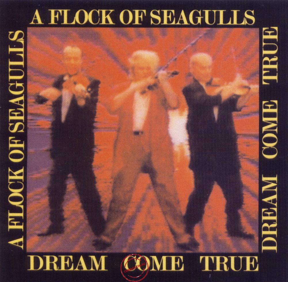 MP3 альбом: A Flock Of Seagulls (1986) Dream Come True
