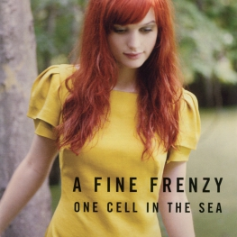 Audio CD: A Fine Frenzy (2007) One Cell In The Sea
