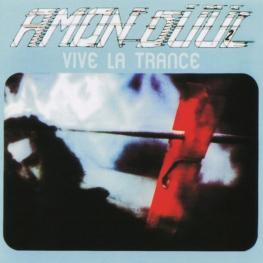 Audio CD: Amon Duul II (1973) Vive La Trance