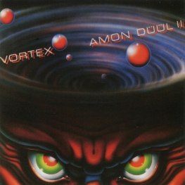 Audio CD: Amon Duul II (1981) Vortex