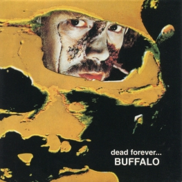 Audio CD: Buffalo (1972) Dead Forever...
