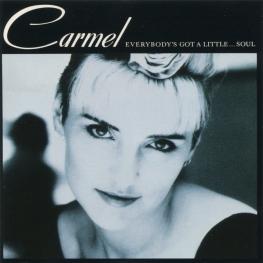 Audio CD: Carmel (2) (1987) Everybody's Got A Little...Soul