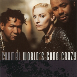 Audio CD: Carmel (2) (1995) World's Gone Crazy