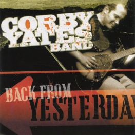 Audio CD: Corby Yates Band (2005) Back From Yesterday