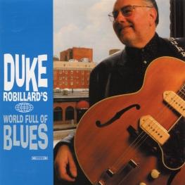 Audio CD: Duke Robillard (2007) Duke Robillard's World Full Of Blues