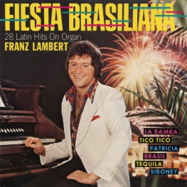 Audio CD: Franz Lambert (1975) Fiesta Brasiliana (28 Latin Hits On Organ)