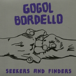 Audio CD: Gogol Bordello (2017) Seekers And Finders