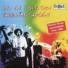Audio CD: Jacksons Garden (1968) How Do I Get Into Jacksons Garden