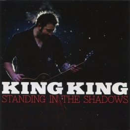Audio CD: King King (2013) Standing In The Shadows