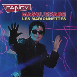 Audio CD: Fancy (2021) Masquerade (Les Marionnettes)