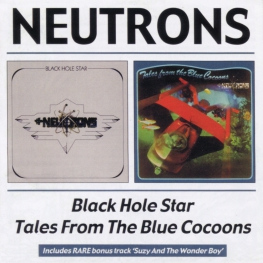 Audio CD: Neutrons (1974) Black Hole Star + Tales From The Blue Cocoons