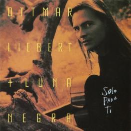 Audio CD: Ottmar Liebert & Luna Negra (1992) Solo Para Ti