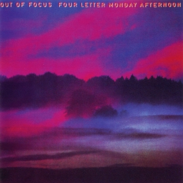 Audio CD: Out Of Focus (1972) Four Letter Monday Afternoon