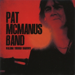 Audio CD: Pat McManus Band (2011) Walking Through Shadows