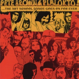 Audio CD: Pete Brown & Piblokto! (1970) Things May Come And Things May Go, But The Art School Dance Goes On Forever