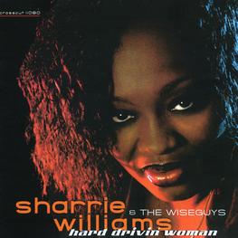 Audio CD: Sharrie Williams & The Wiseguys (2004) Hard Drivin' Woman