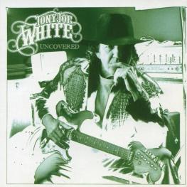 Audio CD: Tony Joe White (2006) Uncovered
