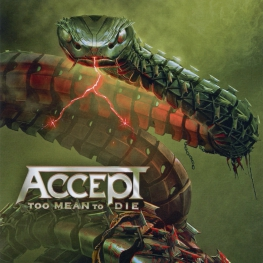 Audio CD: Accept (2021) Too Mean To Die
