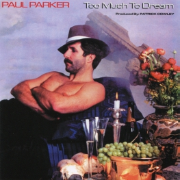 Audio CD: Paul Parker (1983) Too Much To Dream