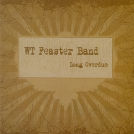 Audio CD: WT Feaster Band (2007) Long Overdue