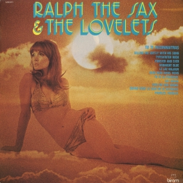 Оцифровка винила: Lovelets (1973) Ralph The Sax & The Lovelets
