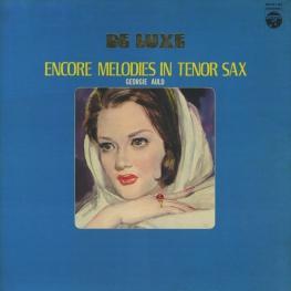 Оцифровка винила: Georgie Auld (1977) Encore Melodies In Tenor Sax