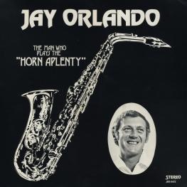 Оцифровка винила: Jay Orlando (1972) The Man Who Plays The ''Horn Aplenty''