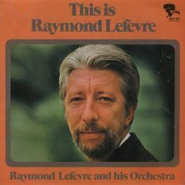 Оцифровка винила: Raymond Lefevre (1971) This Is Raymond Lefevre