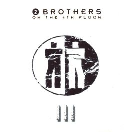Альбом mp3: 2 Brothers On The 4th Floor (2003) III (Singles Collection) (Bootleg)