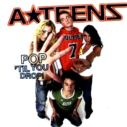 Альбом mp3: A-Teens (2002) Pop 'Til You Drop!