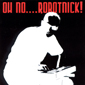 Альбом mp3: Alexander Robotnick (2002) OH NO....ROBOTNICK !
