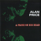 Альбом mp3: Alan Price (1967) A PRICE ON HIS HEAD