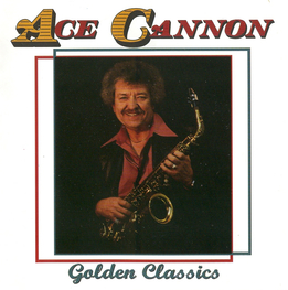 Альбом mp3: Ace Cannon (1987) Golden Classics