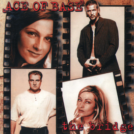 Альбом mp3: Ace Of Base (1995) The Bridge