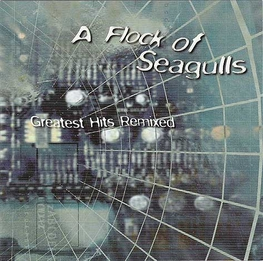 Альбом mp3: A Flock Of Seagulls (1999) Greatest Hits Remixed